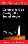 Connect to God Through His Social Media—Prayer